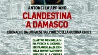 """In occasione della presentazione del libro di Antonella Appiano """"Clandestina a Damasco – Cronache di un Paese sull'orlo della guerra civile"""" (Castelvecchi, 2011), il 7 novembre alle 18:00 a Roma, […]"""