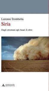 """Copertina di """"Siria. Dagli ottomani agi Asad. E oltre"""" (Mondadori Università, 2013)"""