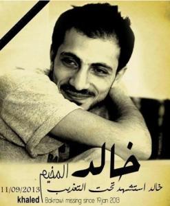 Necrologio per Khaled al Bakrawi, ucciso sotto tortura dagli Asad l'11 settembre 2013
